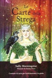 LE CARTE DELLA STREGA Contiene 42 carte per la divinazione e la guida di Sally Morningstar
