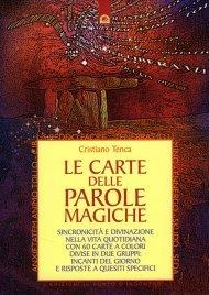 LE CARTE DELLE PAROLE MAGICHE Sincronicità e divinazione nella vita quotidiana di Cristiano Tenca