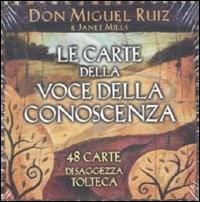 LE CARTE DELLA VOCE DELLA CONOSCENZA 48 Carte di saggezza tolteca di Don Miguel Ruiz