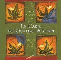 LE CARTE DEI QUATTRO ACCORDI 48 carte di saggezza tolteca di Don Miguel Ruiz