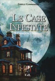 LE CASE INFESTATE Suggestioni e misteri di Camille Flammarion