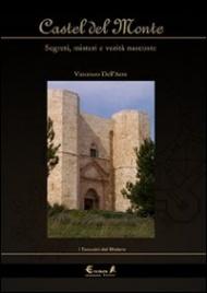 CASTEL DEL MONTE Segreti, misteri e verità nascoste di Vincenzo Dell'Aere