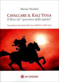 """CAVALCARE IL KALI YUGA Il libro del """"guerriero dello spirito"""" di Martino Nicoletti"""