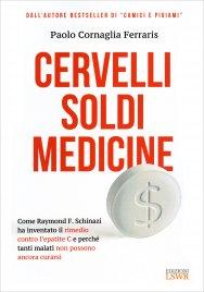 CERVELLI SOLDI MEDICINE Come Raymond F. Schinazi ha inventato il rimedio contro l'epatite C e perché tanti malati non possono ancora curarsi di Paolo Cornaglia Ferraris