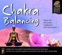CHAKRA BALANCING Mind Body & Soul di Perry Wood