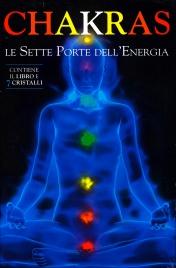 CHAKRA LE SETTE PORTE DELL'ENERGIA Contiene il libro e 7 cristalli di Laura Tuan