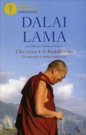 CHE COSA è IL BUDDHISMO Un maestro e molte tradizioni di Dalai Lama
