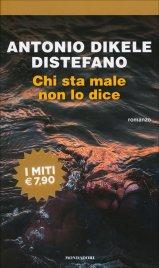 CHI STA MALE NON LO DICE di Antonio Dikele Distefano