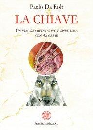 LA CHIAVE - CARTE DELLA CONSAPEVOLEZZA Un viaggio meditativo e spirituale - Con 45 carte di Paolo Da Rolt
