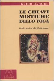 LE CHIAVI MISTICHE DELLO YOGA di Guido da Todi