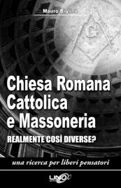 CHIESA ROMANA CATTOLICA E MASSONERIA (EBOOK) Realmente così Diverse? Una ricerca per liberi pensatori di Mauro Biglino