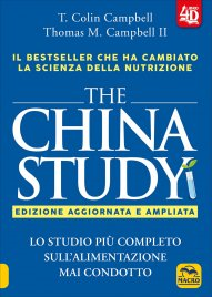 THE CHINA STUDY di T. Colin Campbell, Thomas M. Campbell