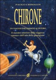 CHIRONE - UN VIAGGIO DAL PASSATO AL FUTURO di Paolo Crimaldi