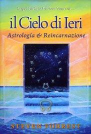 IL CIELO DI IERI Astrologia & Reincarnazione di Steven Forrest
