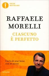 CIASCUNO è PERFETTO L'arte di star bene con se stessi di Raffaele Morelli
