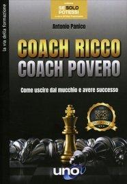 COACH RICCO COACH POVERO Come uscire dal mucchio e avere successo di Antonio Panico