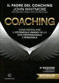 COACHING Come risvegliare il potenziale umano nella vita professionale e personale di John Whitmore