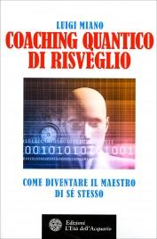 COACHING QUANTICO DI RISVEGLIO Come diventare il maestro di sé stesso di Luigi Miano