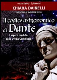 IL CODICE ASTRONOMICO DI DANTE Il sapere proibito della Divina Commedia di Chiara Dainelli