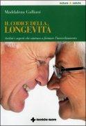 IL CODICE DELLA LONGEVITà Svelati i segreti che aiutano a fermare l'invecchiamento di Maddalena Galliani