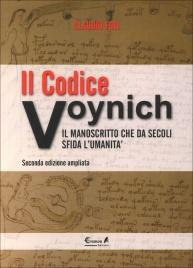 IL CODICE VOYNICH Il manoscritto che da secoli sfida l'umanità di Claudio Foti