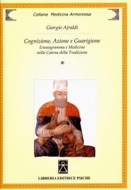 COGNIZIONE, AZIONE E GUARIGIONE Enneagramma e medicina nella catena della tradizione di Giorgio Ajraldi