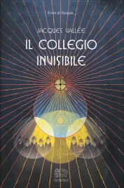 IL COLLEGIO INVISIBILE di Jacques Vallée