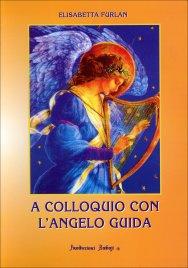 A COLLOQUIO CON L'ANGELO GUIDA di Elisabetta Furlan