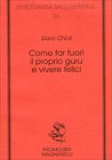 COME FAR FUORI IL PROPRIO GURU E VIVERE FELICI di Dario Chioli