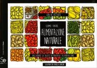 COME FARE... ALIMENTAZIONE NATURALE Migliorare la salute attraverso l'alimentazione di Grazia Cacciola