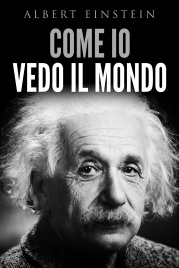 COME IO VEDO IL MONDO (EBOOK) di Albert Einstein