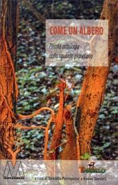 COME UN ALBERO Piccola antologia dallo sguardo planetario di Teresella Parvopassu, Rosina Rondelli
