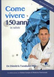 COME VIVERE 150 ANNI In salute di Dimitris Tsoukalas