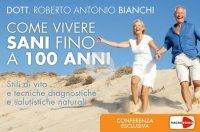 COME VIVERE SANI FINO 100 ANNI (VIDEOCORSO DOWNLOAD) di Roberto Antonio Bianchi