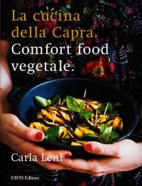 LA CUCINA DELLA CAPRA Comfort food vegetale di Carla Leni