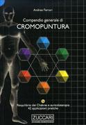 COMPENDIO GENERALE DI CROMOPUNTURA Riequilibrio dei Chakras e Auricoloterapia  (42 applicazioni pratiche) di Andrea Ferrari