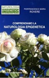 COMPRENDIAMO LA NATUROLOGIA EPIGENETICA (EBOOK) di Pierfrancesco Maria Rovere