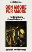 CON AMORE PER AMORE Testimonianza al Cerchio di Firenze 77 di Nella Bonora