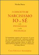 I CONCETTI DI NARCISISMO IO E Sè  NELLA PSICOANALISI E NELLA PSICOLOGIA di Nicolas Duruz