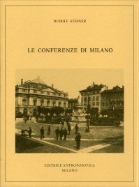 LE CONFERENZE DI MILANO di Rudolf Steiner