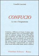 CONFUCIO La vita e l'insegnamento di Lionello Lanciotti