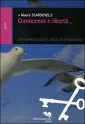 CONOSCENZA E LIBERTà Consapevolezza e crescita personale di Mauro Scardovelli