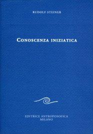 CONOSCENZA INIZIATICA di Rudolf Steiner