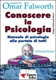 CONOSCERE LA PSICOLOGIA (EBOOK) Manuale di psicologia alla portata di tutti di Omar Falworth