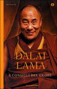 I CONSIGLI DEL CUORE Nuova edizione di Dalai Lama