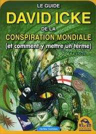 LE GUIDE DAVID ICKE DE LA CONSPIRATION MONDIALE (et comment y mettre un terme) di David Icke