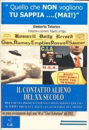 IL CONTATTO ALIENO DEL XX SECOLO Documenti, pronunciamenti e rivelazioni ufficiali su ufo e presenza aliena da ogni parte del mondo di Umberto Telarico
