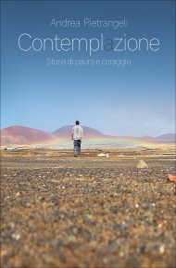CONTEMPLAZIONE Storia di paura e coraggio di Andrea Pietrangeli