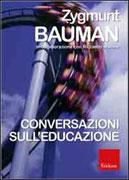 CONVERSAZIONI SULL'EDUCAZIONE di Zygmunt Bauman, Riccardo Mazzeo