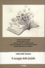 IL CORAGGIO DELLE FARFALLE di Christiane Casazza
